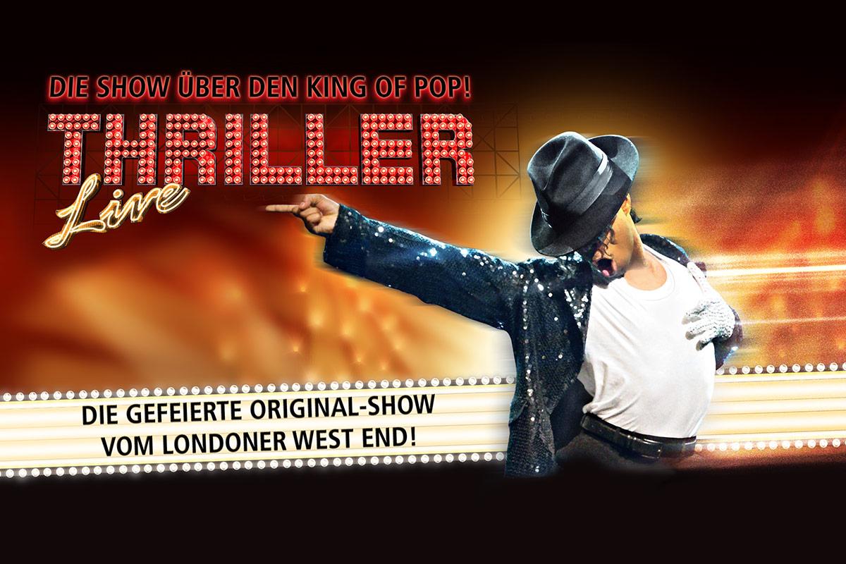 THRILLER – LIVE 2021/2022 - Erleben Sie die gesamte Magie Michael Jacksons in einer einzigen Show!