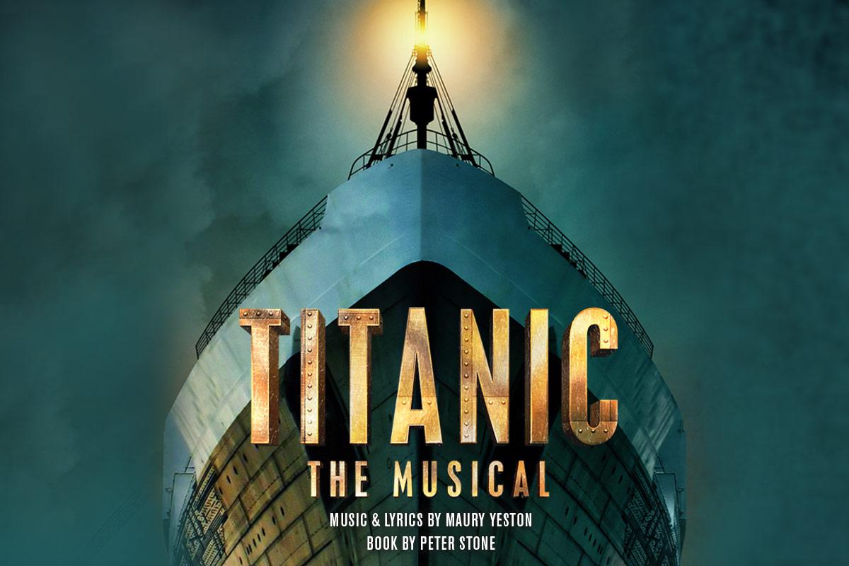 Titanic – The Musical - Die gefeierte Neuproduktion des Meisterwerks