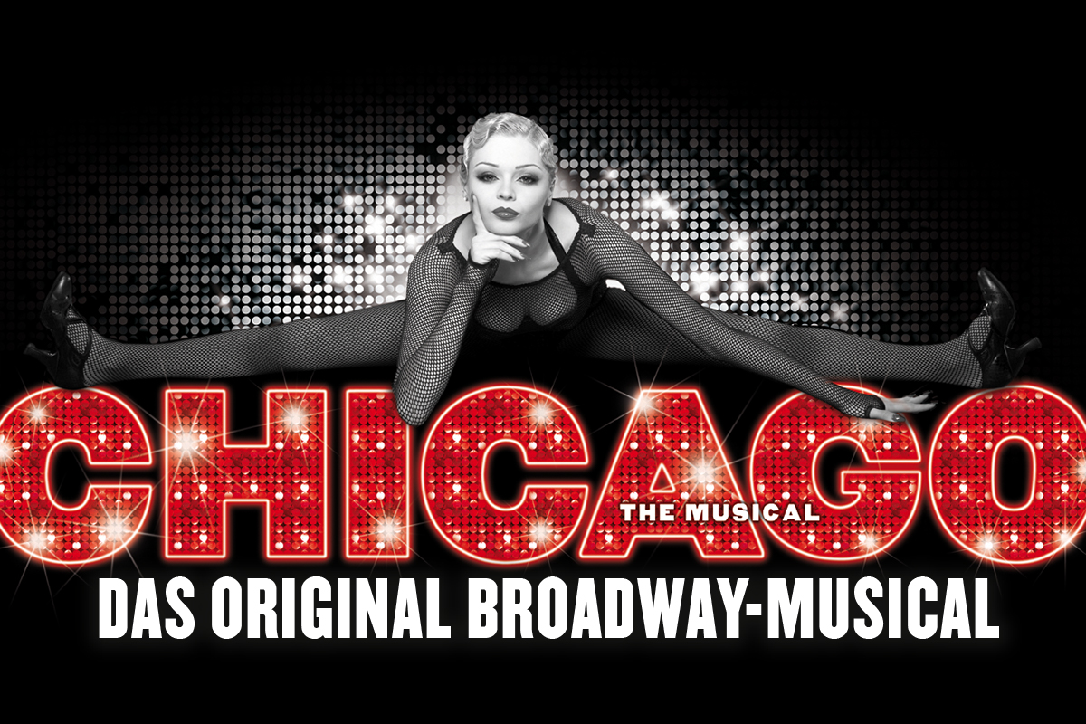 CHICAGO – The Musical - Das Original Broadway-Musical