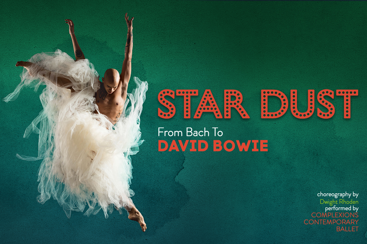 STAR DUST – From Bach to Bowie - Complexions Contemporary Ballet