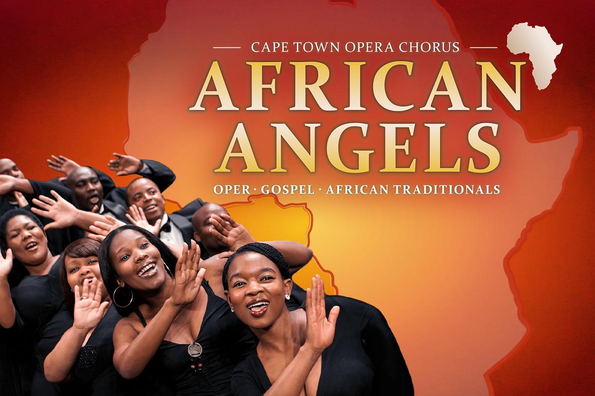 African Angels - Der Cape Town Opera Chorus mit dem Besten aus Oper, Gospel und African Traditionals