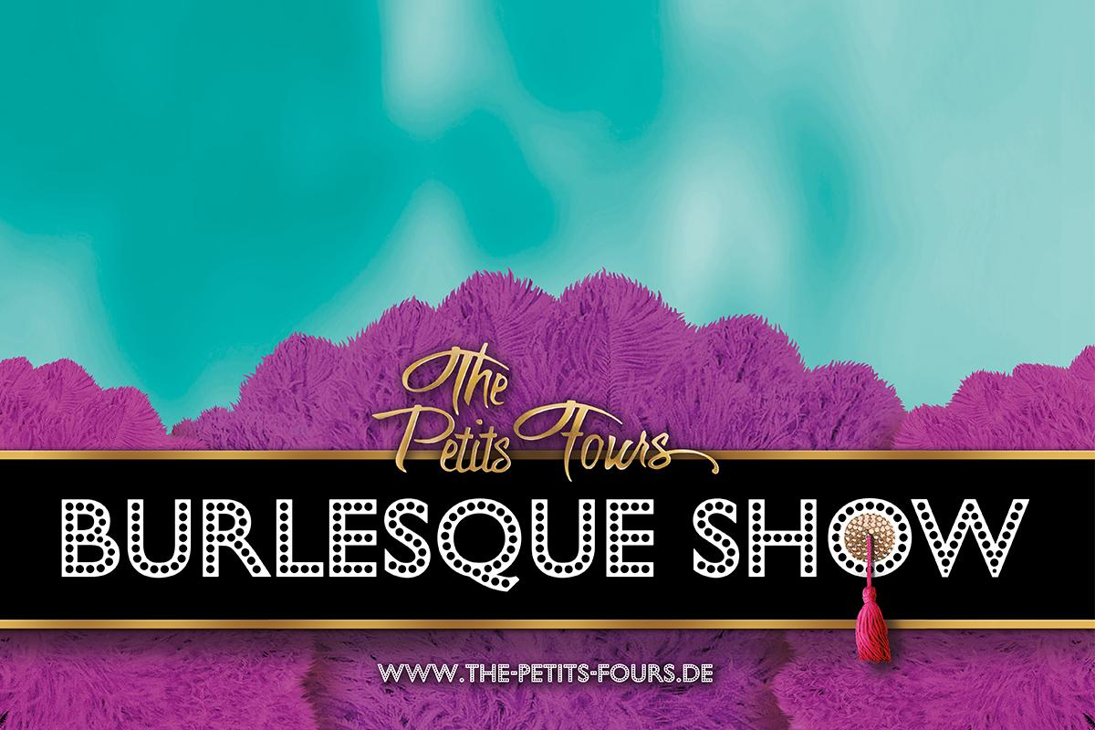 The Petits Fours Show - Verführung auf höchstem Niveau